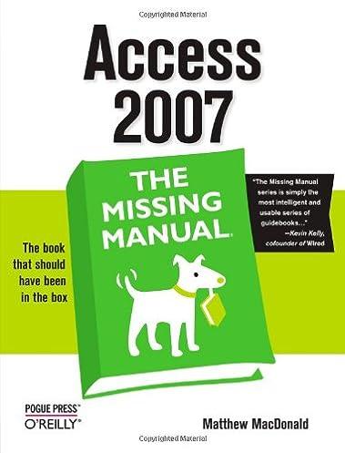 access 2007 the missing manual matthew macdonald 9780596527600 rh amazon com Access 2007 Trial Version Access 2007 Tips