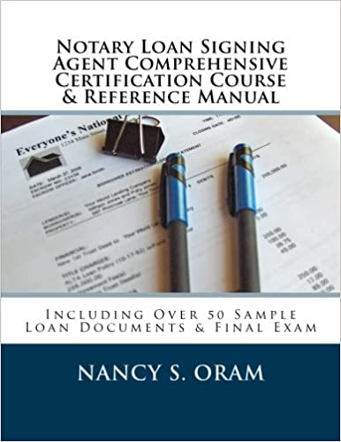 Notary loan signing agent comprehensive certification course notary loan signing agent comprehensive certification course reference manual including over 50 sample loan documents final exam comprehensive edition fandeluxe Gallery