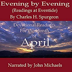 Evening by Evening (Readings for the Month of April)