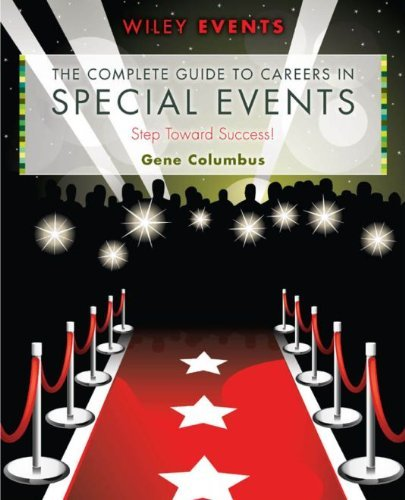 The Complete Guide to Careers in Special Events (Jobs In The Hospitality And Catering Industry)