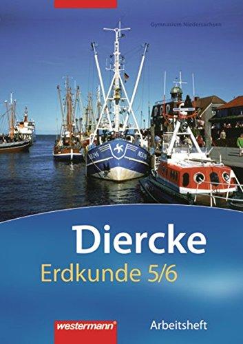 Diercke Erdkunde - Ausgabe 2009 für Gymnasien in Niedersachsen: Arbeitsheft 5 / 6