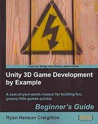 Unity 3D Game Development by Example par  Ryan Henson Creighton