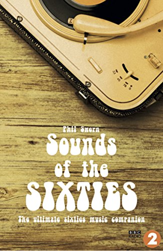 Sounds of the Sixties: The Ultimate Sixties Music Companion