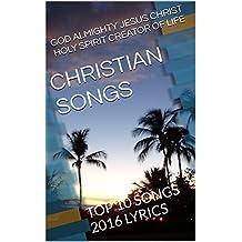CHRISTIAN SONGS: TOP 10 SONGS 2016 LYRICS