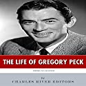 American Legends: The Life of Gregory Peck Audiobook by  Charles River Editors Narrated by Scott Clem
