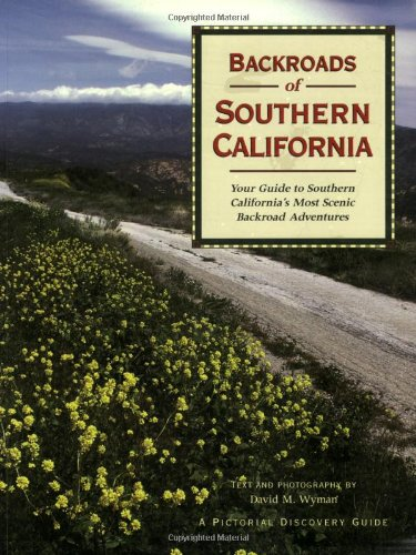 Backroads of Southern California: Your Guide to Southern California