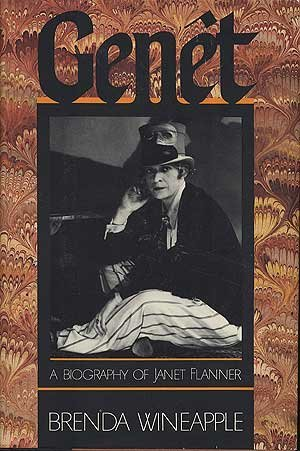 Genet: A Biography of Janet Flanner, Wineapple, Brenda