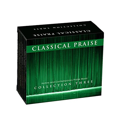Classical Praise: The Collection 3: Includes Classical Praise Volumes 12-17 by Discovery House