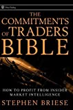 img - for The Commitments of Traders Bible: How To Profit from Insider Market Intelligence (Wiley Trading) 1st (first) Edition by Briese, Stephen published by Wiley (2008) Hardcover book / textbook / text book