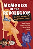 Memories of the Revolution: The First Ten Years of the WOW Café Theater (Triangulations: Lesbian/Gay/Queer Theater/Drama/Performance)