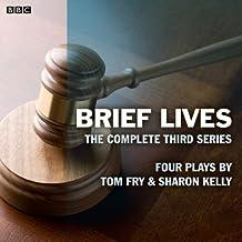 Brief Lives: The Complete Series 3: A BBC Radio 4 dramatisation