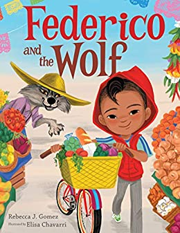 Federico and the Wolf - Kindle edition by Rebecca J. Gomez ...