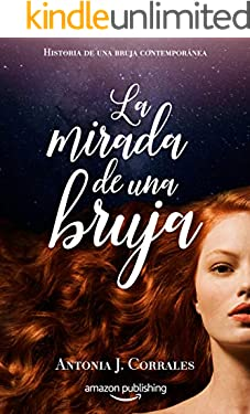 La mirada de una bruja (Historia de una bruja contemporánea nº 2) (Spanish Edition)