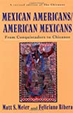 Mexican Americans/American Mexicans: From Conquistadors to Chicanos (American Century)