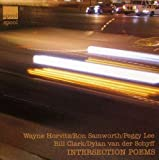 Intersection Poems by Ron Samworth, Peggy Lee, Bill Clark, Dylan Van Der Schyff Wayne Horvitz