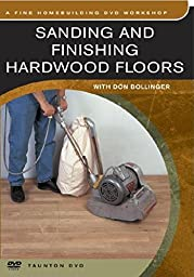 Sanding And Finishing Hardwood Floors (DVD Edition)