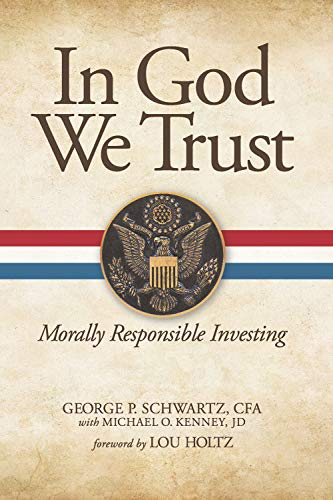 In God We Trust: Morally Responsible Investing (Making A Living In The Stock Market)
