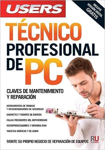 Técnico profesional de PC: Manuales Users (Spanish Edition): Users Staff, RedUsers Usershop, Libro libros Manual computación computer computador informática ...