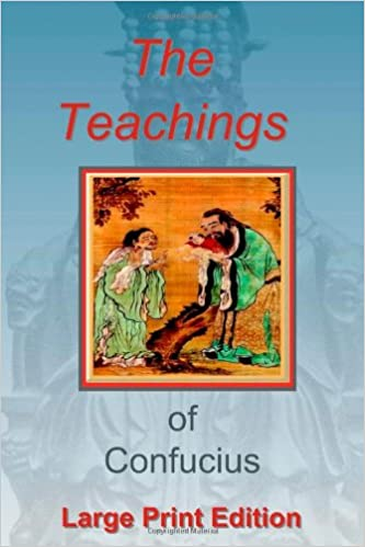 The Teachings Of Confucius Large Print Edition Confucius Shawn
