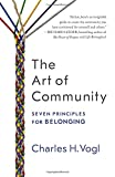 The Art of Community: Seven Principles for Belonging (Agency/Distributed)