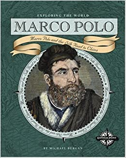 Marco Polo: Marco Polo and the Silk Road to China Exploring the ...