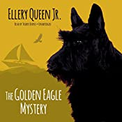 The Golden Eagle Mystery: The Ellery Queen Jr. Mysteries, Book 2 | Ellery Queen, Jr.