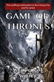 Game of Thrones - Whispers of Winter: An unofficial continuation of the epic A Song of Ice and Fire series! (Ascent of the Lion) (Volume 1)