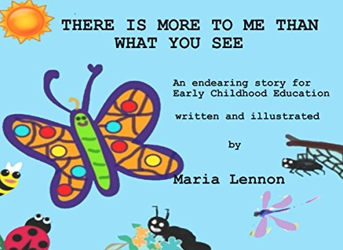 There Is More To Me Than What You See: An endearing story for early Childhood Education