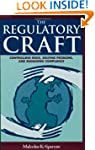 The Regulatory Craft: Controlling Ris...