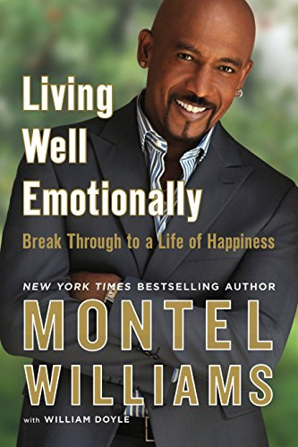 Living Well Emotionally: Break Through to a Life of Happiness (Williams Well Living Montel)