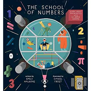 The School of Numbers: Learn about Mathematics with 40 Simple Lessons