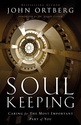 Soul Keeping: Caring For the Most Important Part of You cover