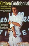 Front cover for the book Kitchen Confidential: Adventures in the Culinary Underbelly by Anthony Bourdain