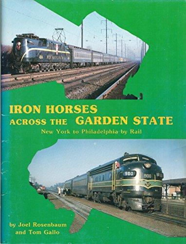 Iron Horses Across the Garden State: New York to Philadelphia by Rail