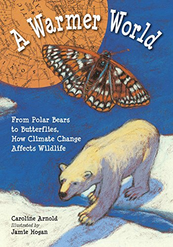 (A Warmer World: From Polar Bears to Butterflies, How Climate Change Affects Wildlife)