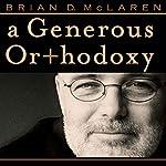 A Generous Orthodoxy   Brian D. McLaren
