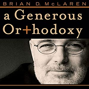 A Generous Orthodoxy Audiobook