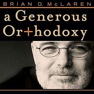 A Generous Orthodoxy Hörbuch