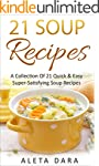 21 SOUP RECIPES, A Collection of 21 S...