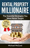 img - for Rental Property Millionaire: The Essential Strategies You Were Never Taught (Real Estate, Property, Investing, Investment) book / textbook / text book