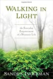 Walking in Light: The Everyday Empowerment of a Shamanic Life