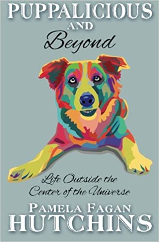 Book Puppalicious And Beyond: Life Outside The Center Of The Universe