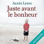 Juste avant le bonheur | Agnès Ledig