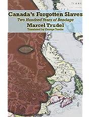 Canada's Forgotten Slaves: Two Centuries of Bondage