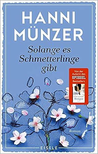 Solange Schmetterlinge gibt: Roman