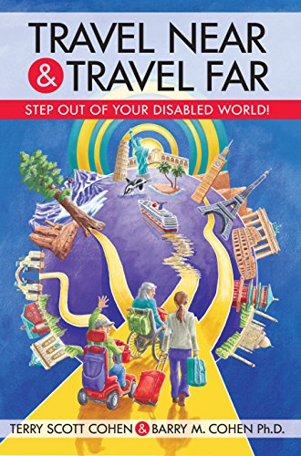 Travel Near & Travel Far: Step Out of Your Disabled World!
