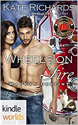 Dallas Fire & Rescue: Wheels on Fire (Kindle Worlds Novella) (MacKay Destiny Book 4)