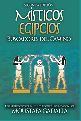 Misticos Egipcios : Buscadores del Camino (Spanish Edition) [Moustafa Gadalla] (Tapa Blanda)