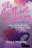 img - for The Brilliant Awakening: Stories of Hope & Healing from the Mouths of Everyday Sheros book / textbook / text book