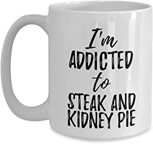 I'm Addicted To Steak And Kidney Pie Mug Funny Food Lover Gift Coffee Tea Cup Large 15 oz